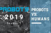 2019 ProBots Season 1 – Humans vs. Robots