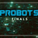 ProBots 2019 Season 3 Finals Info