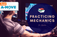 Just A-Move #3 – Practicing Mechanics